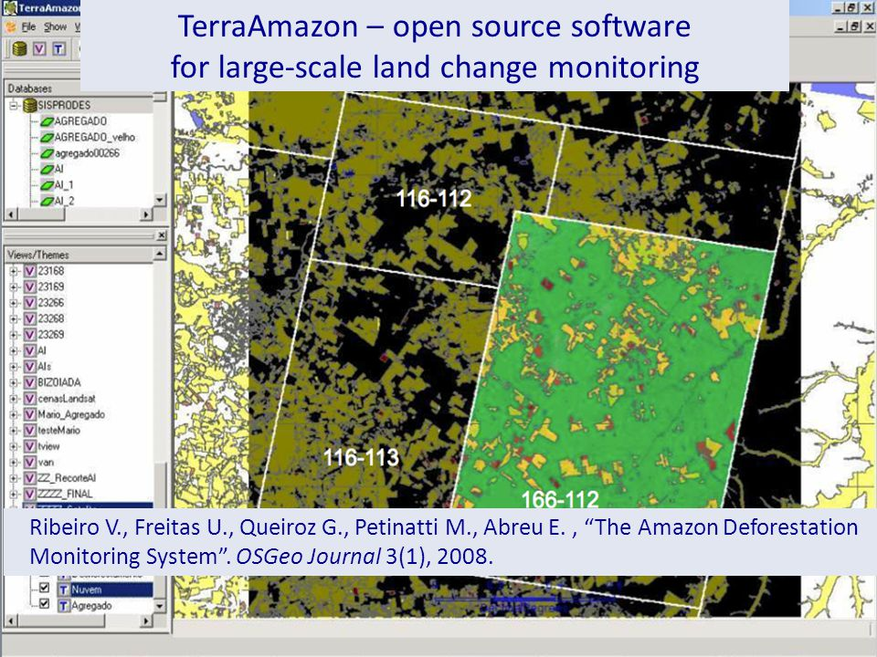 166-112 116-113 116-112 TerraAmazon – open source software for large-scale land change monitoring Ribeiro V., Freitas U., Queiroz G., Petinatti M., Abreu E., The Amazon Deforestation Monitoring System .