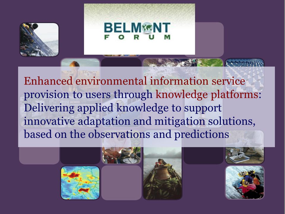 Enhanced environmental information service provision to users through knowledge platforms: Delivering applied knowledge to support innovative adaptation and mitigation solutions, based on the observations and predictions