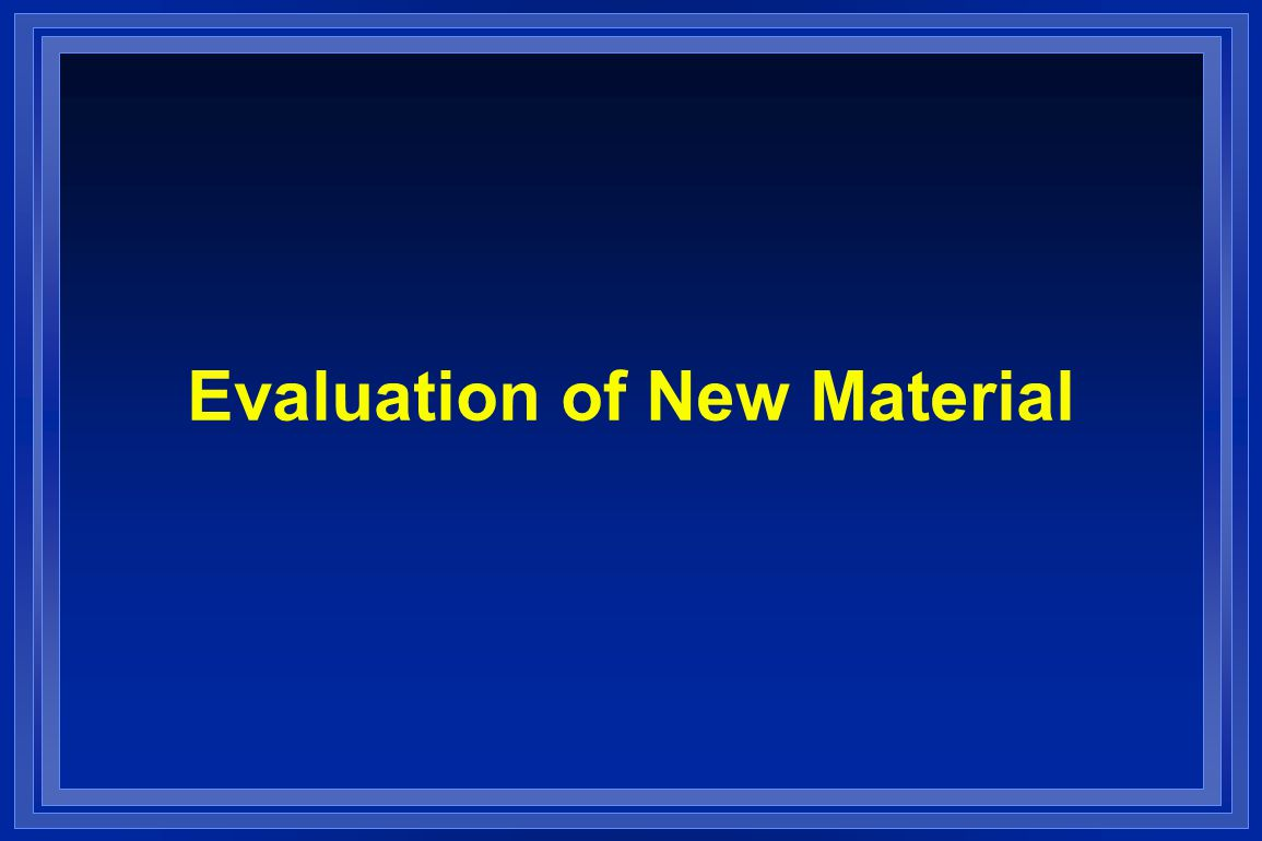 Evaluation of New Material