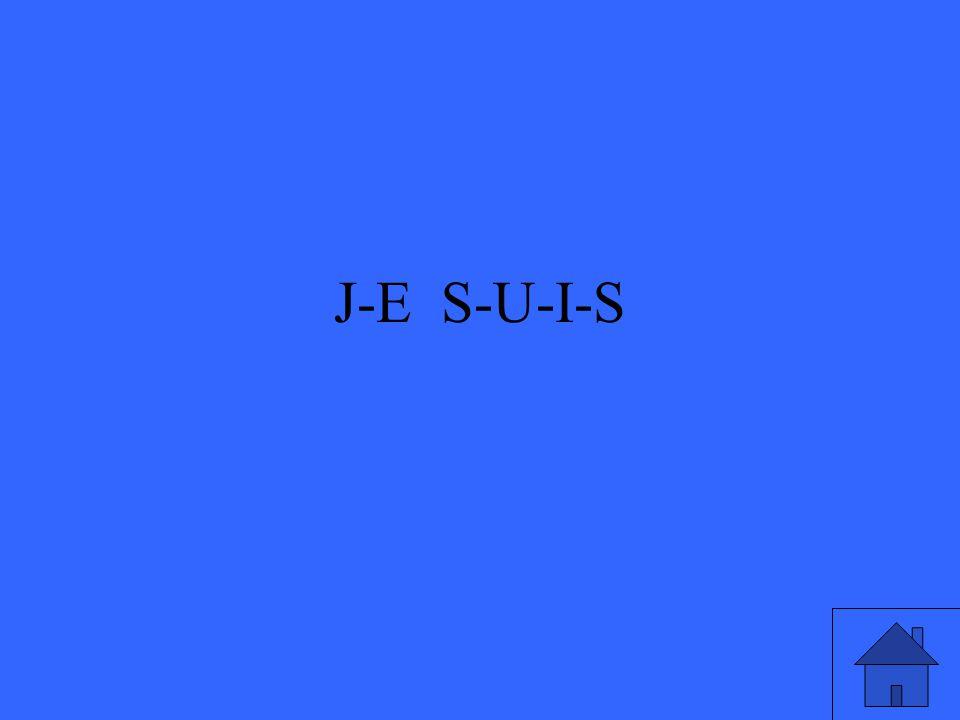J-E S-U-I-S