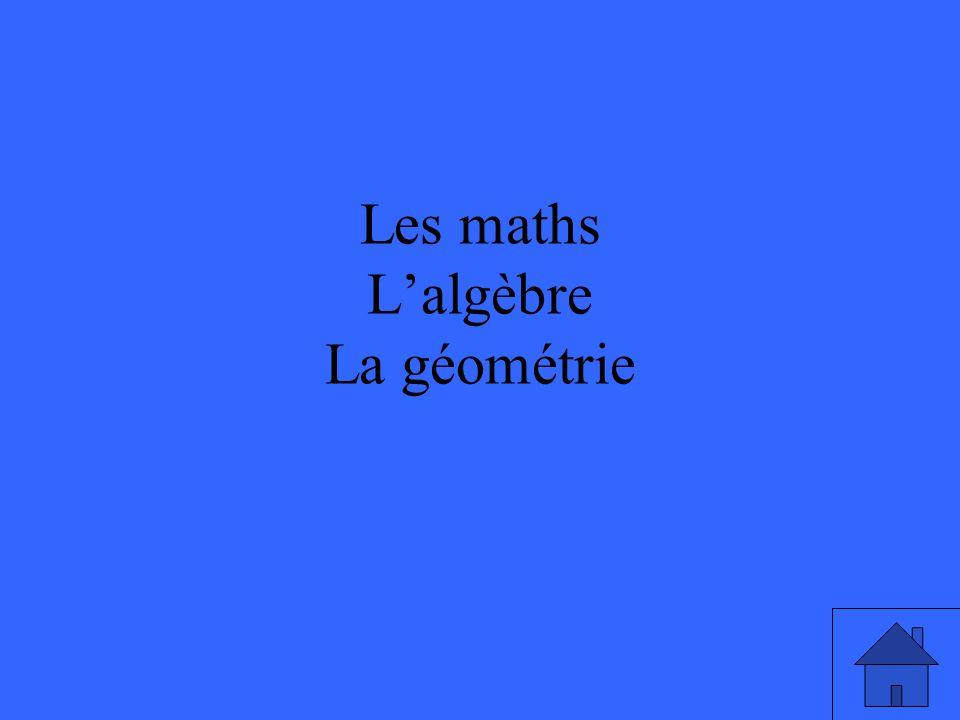 Les maths L'algèbre La géométrie