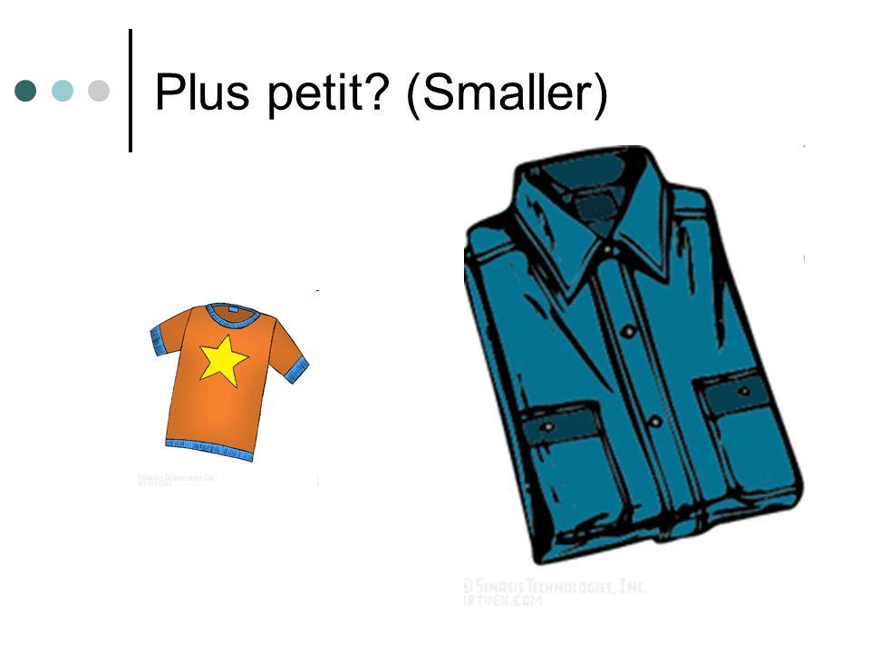 Plus petit (Smaller)