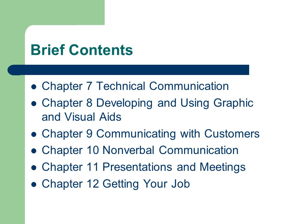 Brief Contents Chapter 7 Technical Communication Chapter 8 Developing and Using Graphic and Visual Aids Chapter 9 Communicating with Customers Chapter