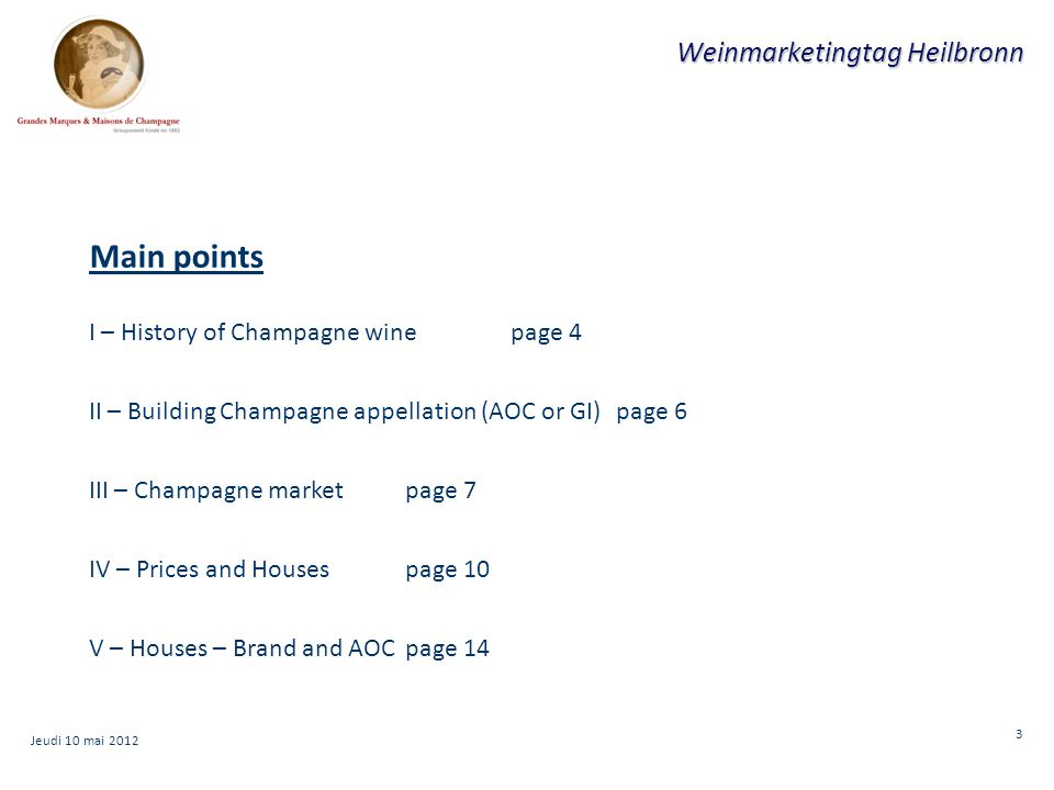 4 Weinmarketingtag Heilbronn I.History of Champagne wine 1)Until the 17th century : wines of Champagne was still red wine.