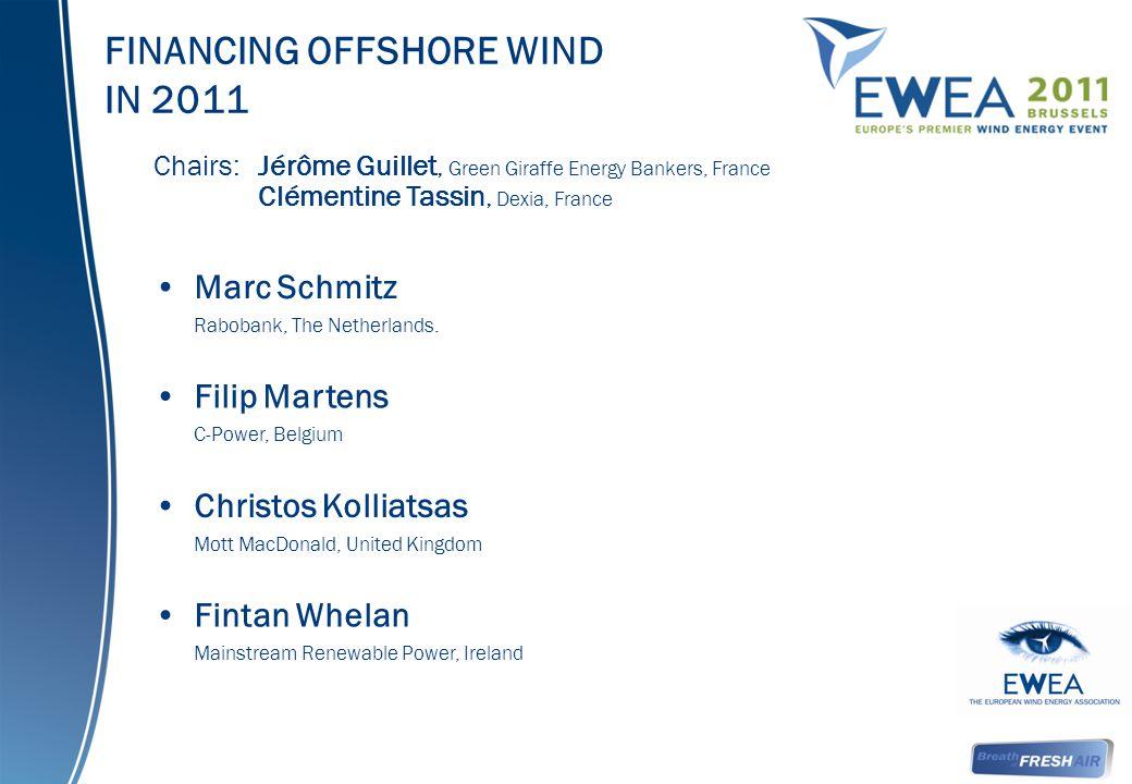 Chairs: Jérôme Guillet, Green Giraffe Energy Bankers, France Clémentine Tassin, Dexia, France Marc Schmitz Rabobank, The Netherlands. Fintan Whelan Ma