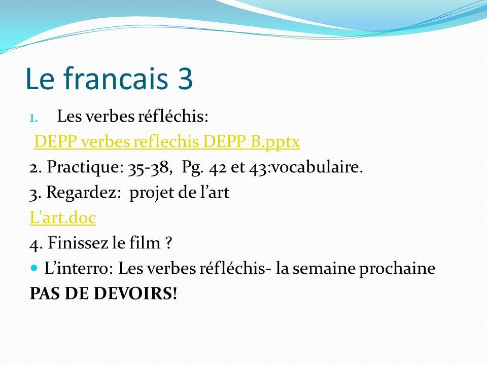 Le francais 3 1.Les verbes réfléchis: DEPP verbes reflechis DEPP B.pptx 2.