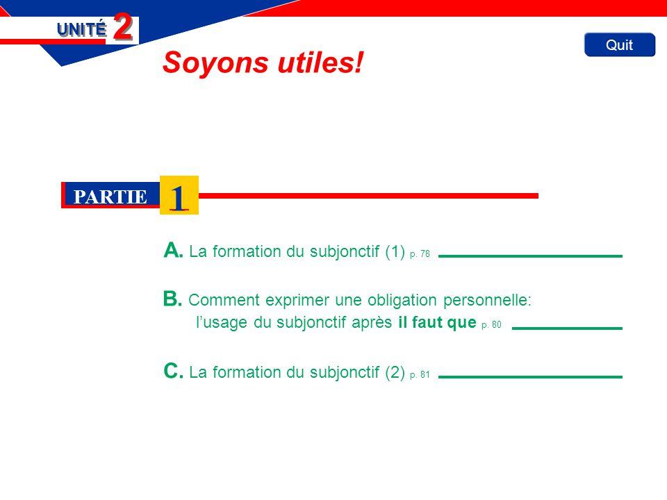 C. La formation du subjonctif (2) p. 81 Quit Soyons utiles.