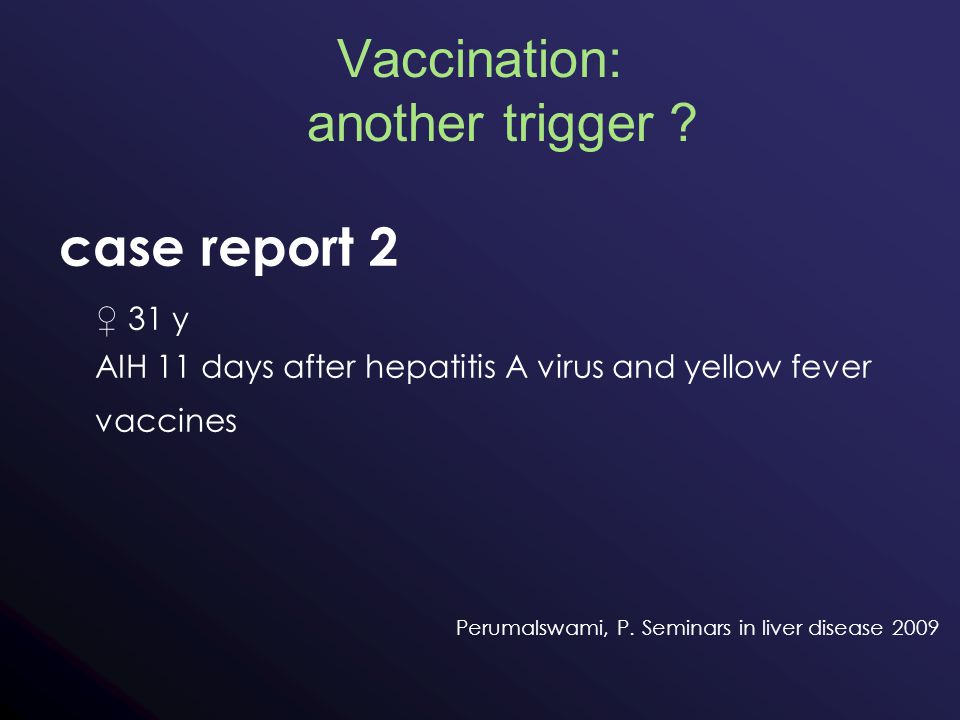 Vaccination: another trigger .