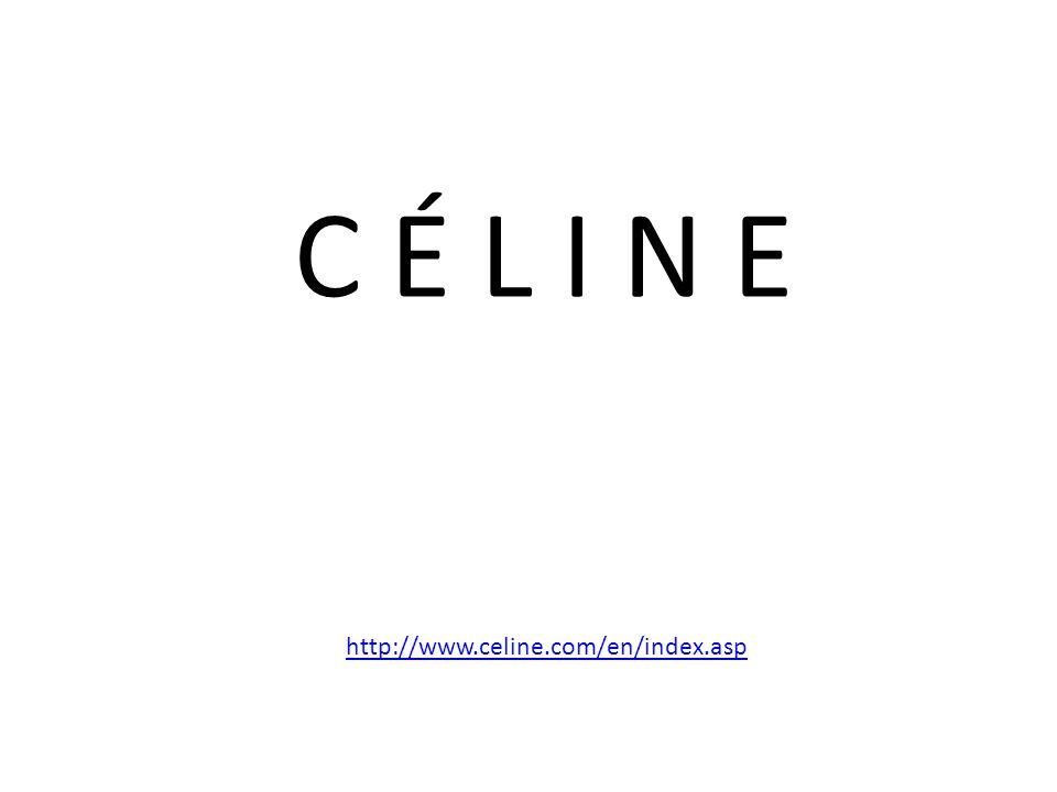 C É L I N E http://www.celine.com/en/index.asp