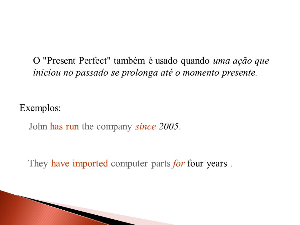 In the following sentences, supply either the past tense or the present perfect tense of the verbs in parentheses.