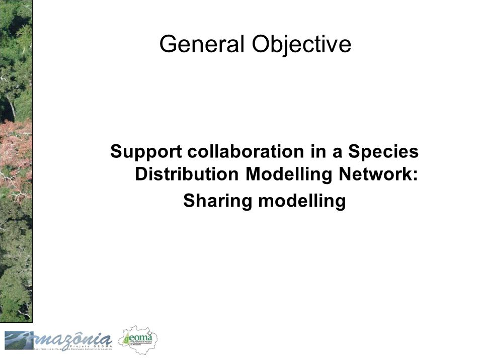 General Objective Support collaboration in a Species Distribution Modelling Network: Sharing modelling