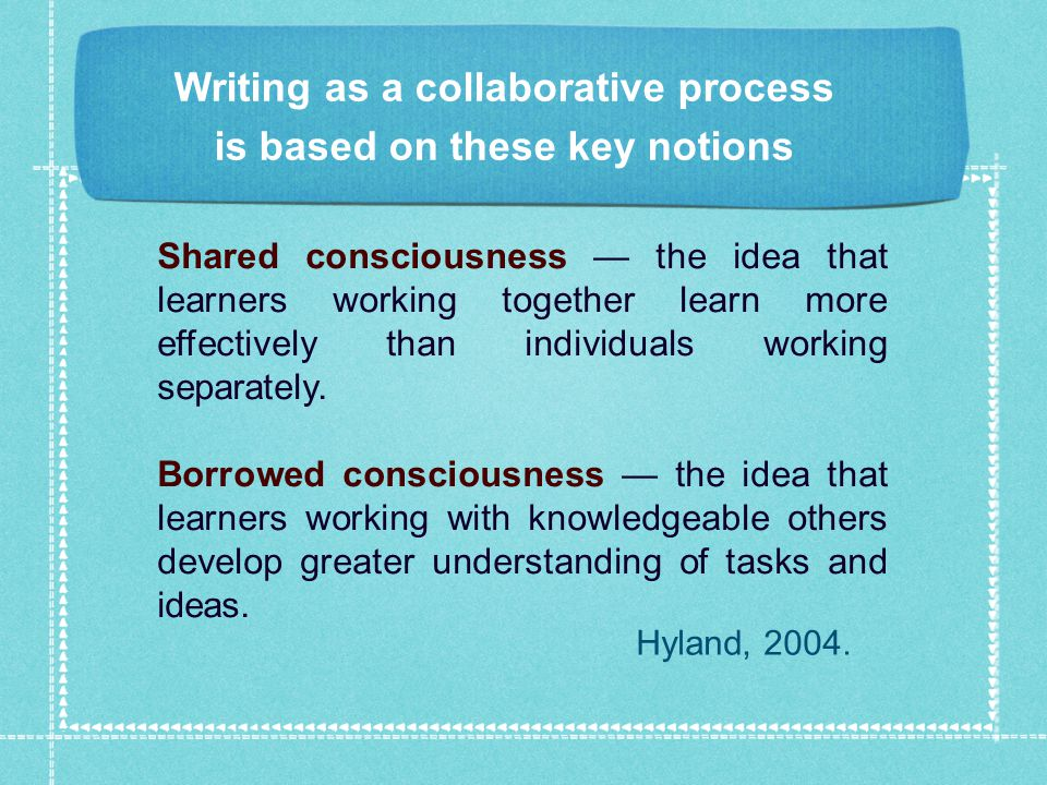 Shared consciousness — the idea that learners working together learn more effectively than individuals working separately.