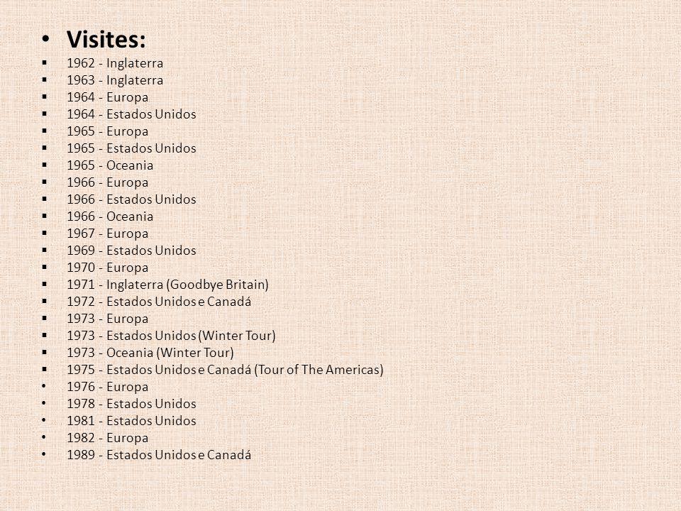 Visites:  1962 - Inglaterra  1963 - Inglaterra  1964 - Europa  1964 - Estados Unidos  1965 - Europa  1965 - Estados Unidos  1965 - Oceania  19