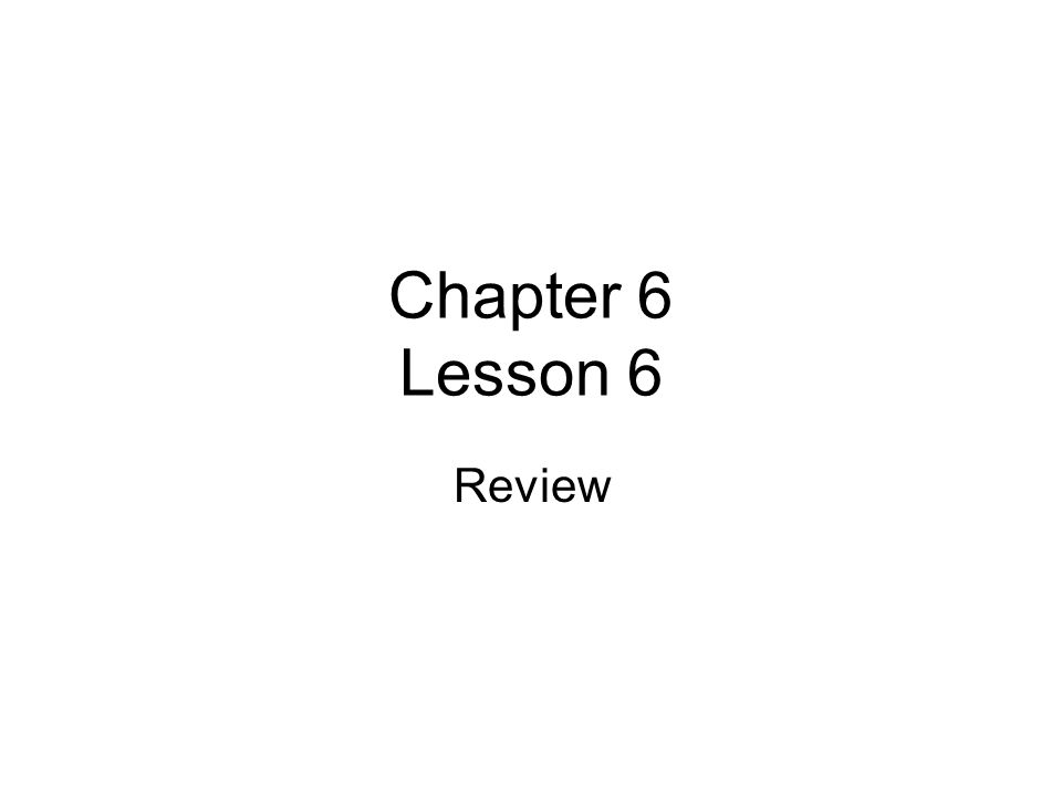Chapter 6 Lesson 6 Review