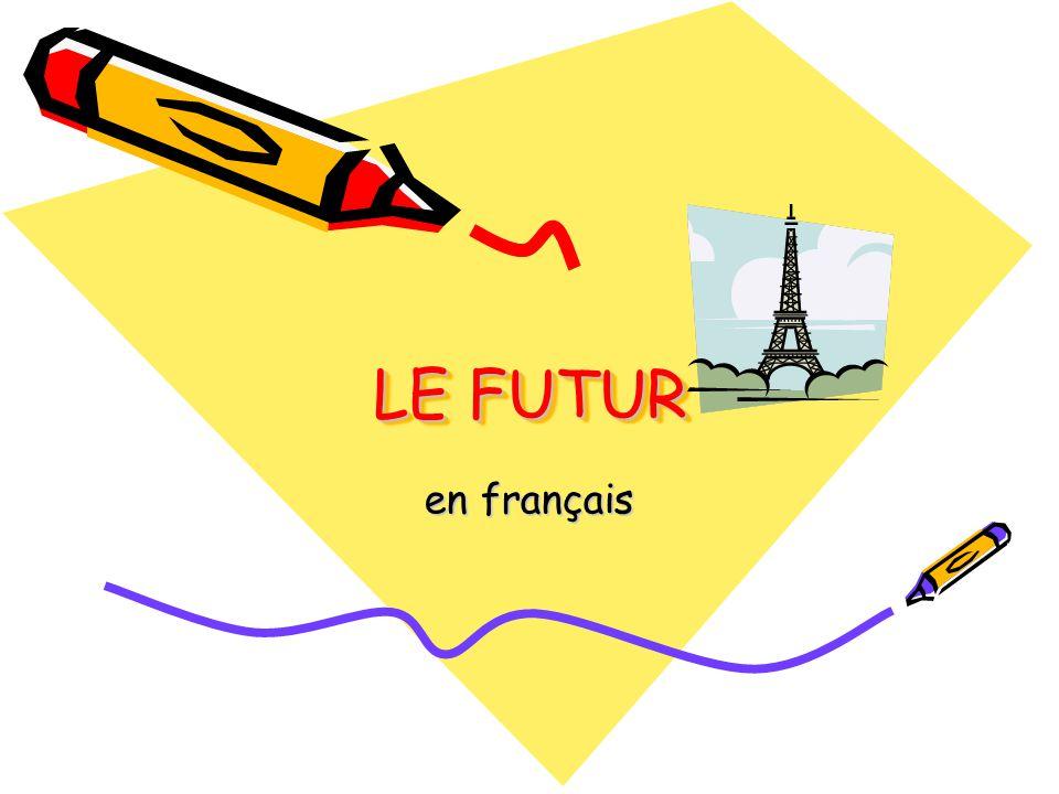 LE FUTUR en français