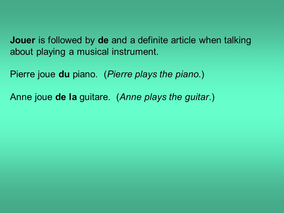 Jouer is followed by de and a definite article when talking about playing a musical instrument.