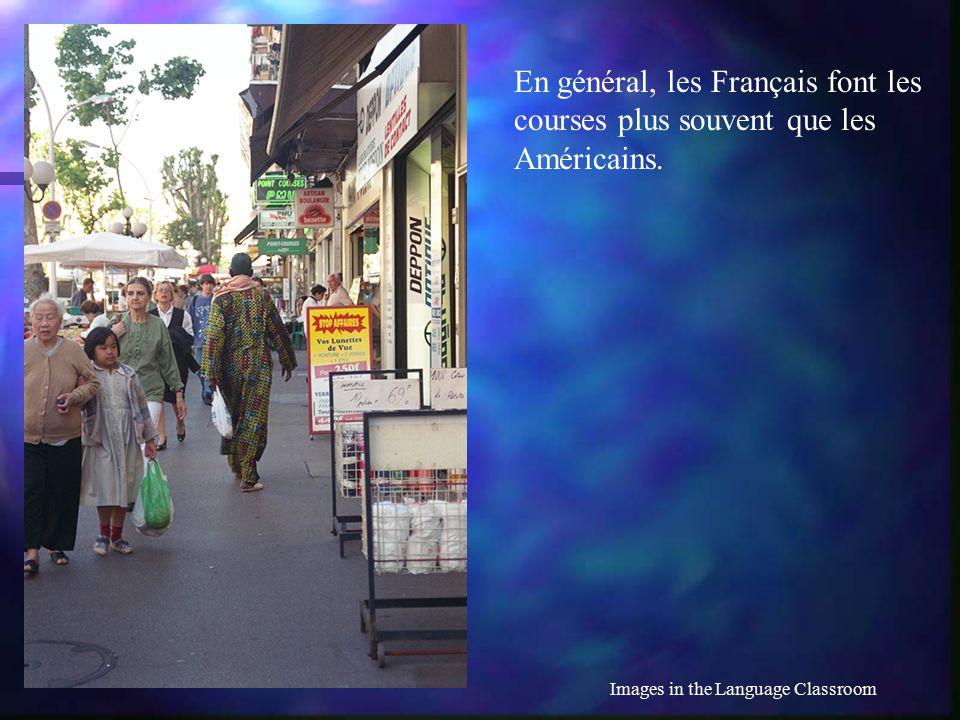 Images in the Language Classroom Les Français aiment ces petits magasins parce qu'ils sont près de chez eux, et aussi parce que les produits sont frais.
