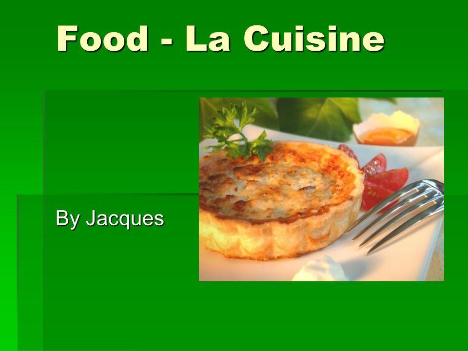 Food - La Cuisine By Jacques