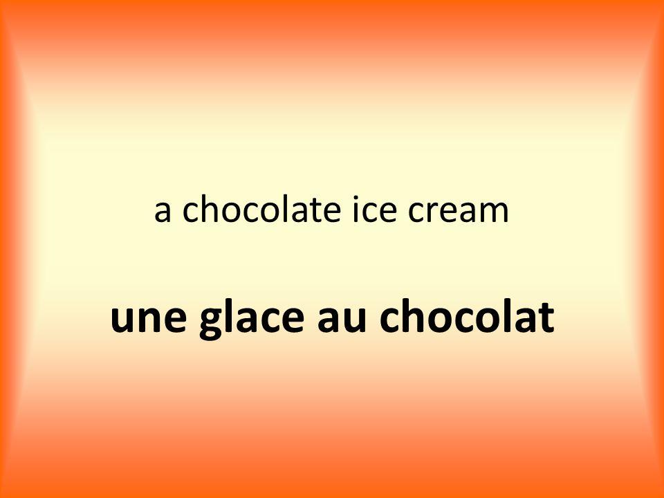 a chocolate ice cream une glace au chocolat