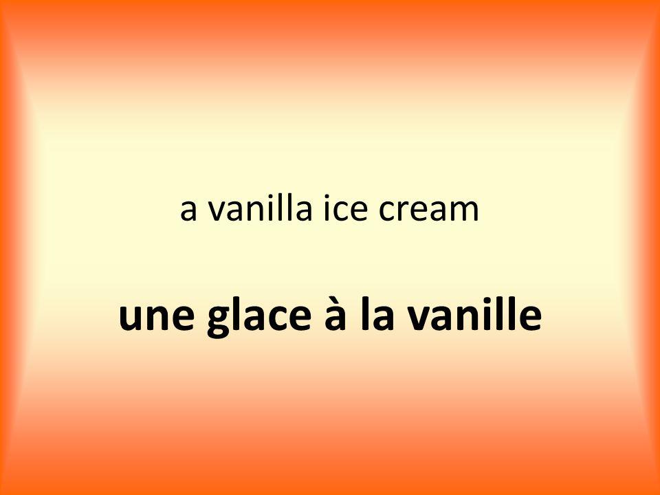 a vanilla ice cream une glace à la vanille