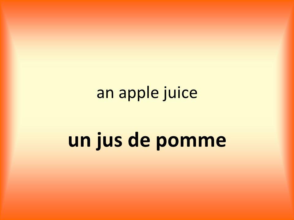 an apple juice un jus de pomme