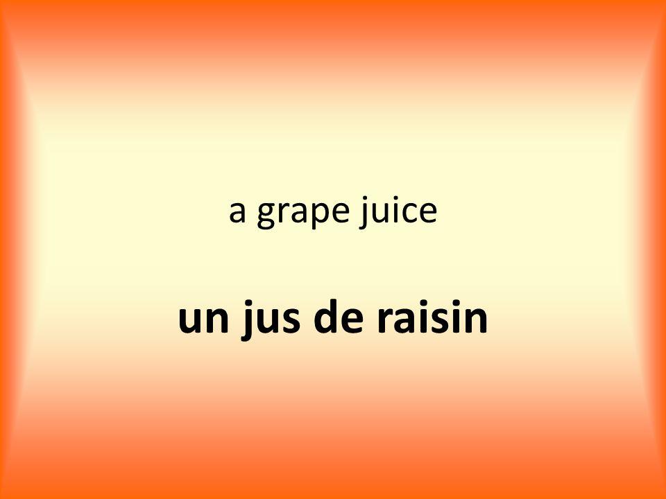 a grape juice un jus de raisin