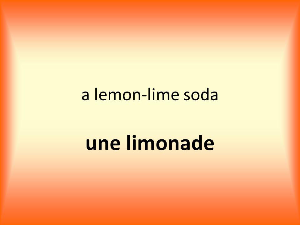 a lemon-lime soda une limonade