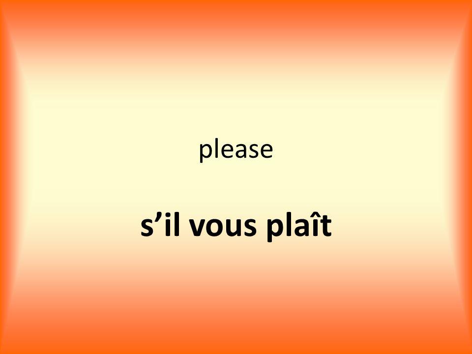 please s'il vous plaît