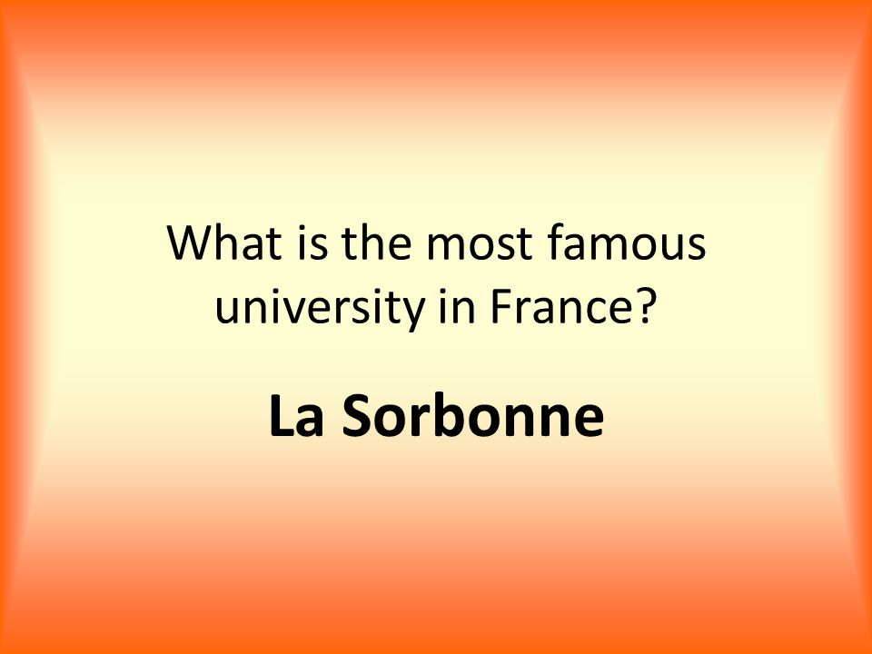 What is the most famous university in France La Sorbonne