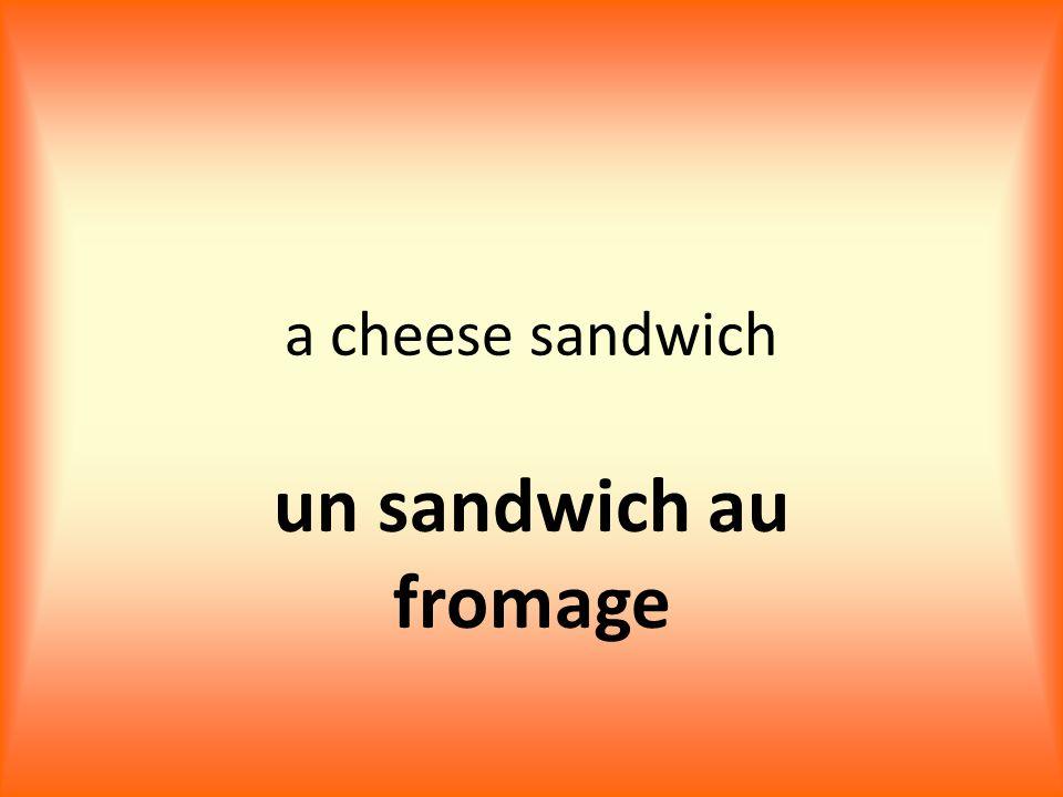 a cheese sandwich un sandwich au fromage