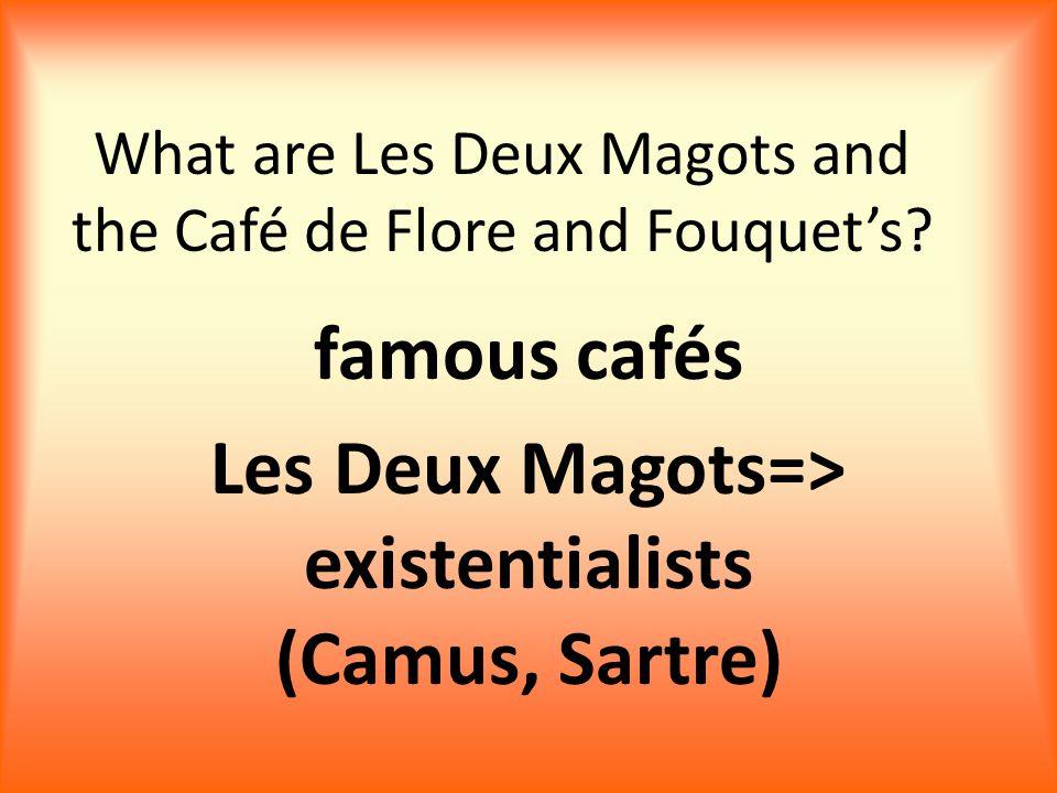 What are Les Deux Magots and the Café de Flore and Fouquet's.
