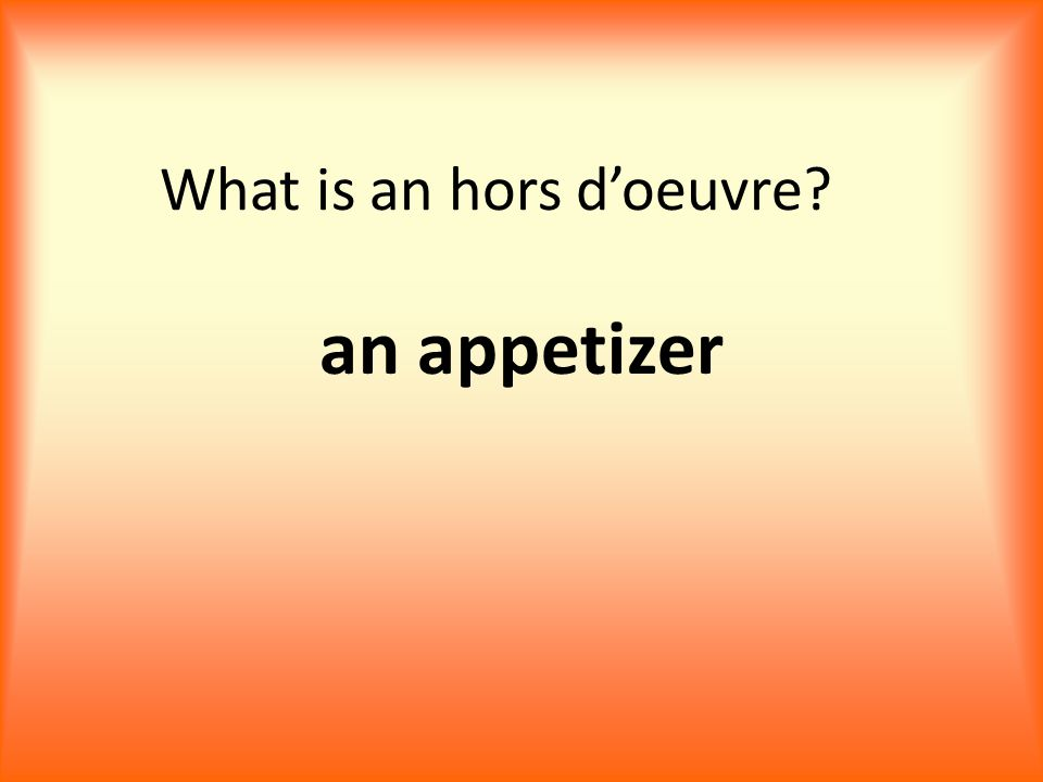 What is an hors d'oeuvre an appetizer