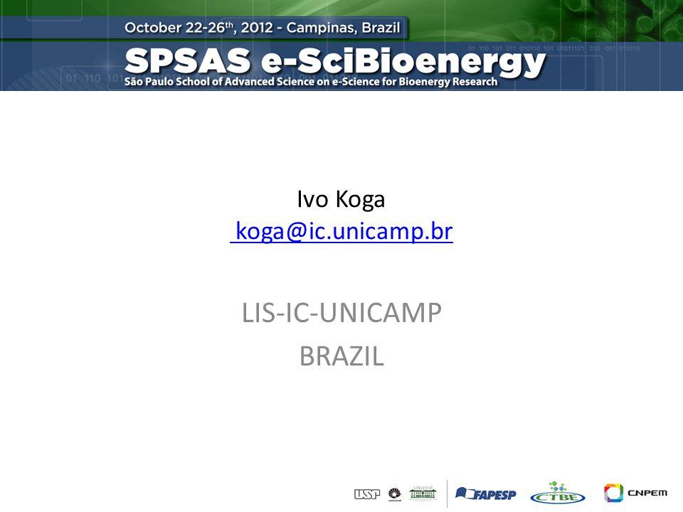 Ivo Koga koga@ic.unicamp.br koga@ic.unicamp.br LIS-IC-UNICAMP BRAZIL