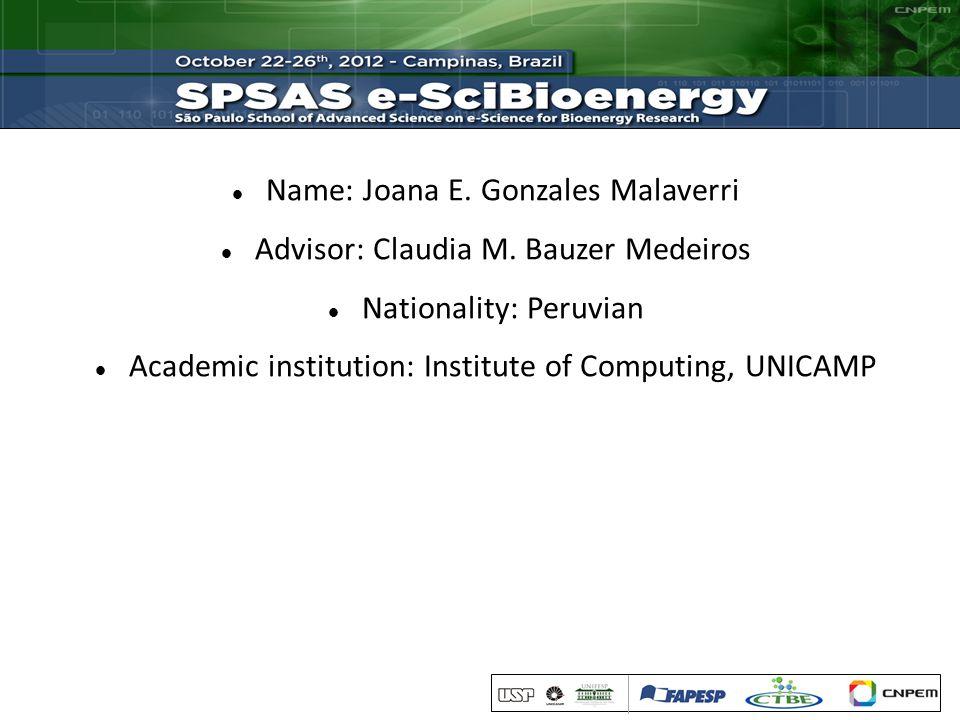 Name: Joana E. Gonzales Malaverri Advisor: Claudia M.