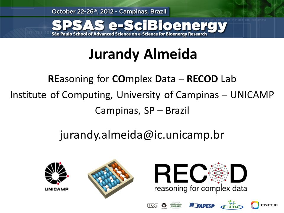 Jurandy Almeida REasoning for COmplex Data – RECOD Lab Institute of Computing, University of Campinas – UNICAMP Campinas, SP – Brazil jurandy.almeida@