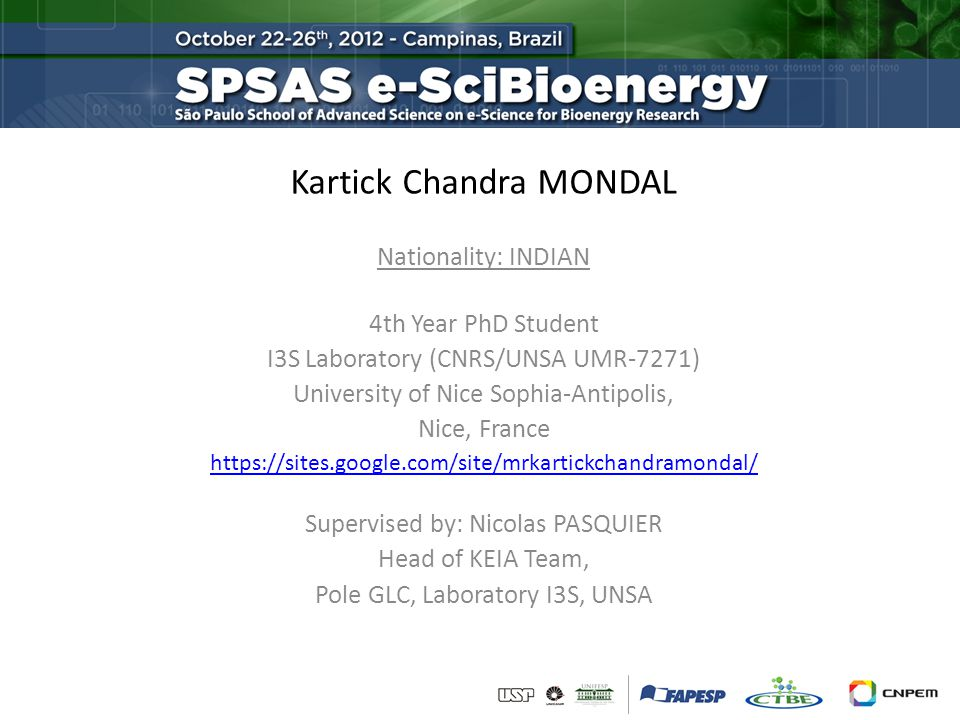 Kartick Chandra MONDAL Nationality: INDIAN 4th Year PhD Student I3S Laboratory (CNRS/UNSA UMR-7271) University of Nice Sophia-Antipolis, Nice, France