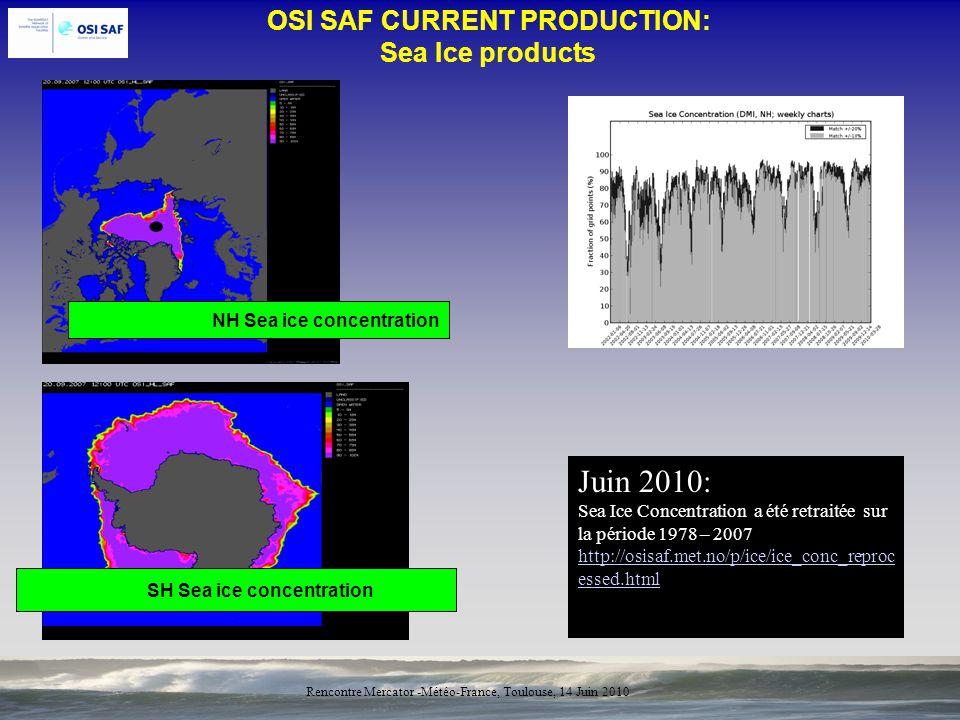 10 Rencontre Mercator -Météo-France, Toulouse, 14 Juin 2010 OSI SAF CURRENT PRODUCTION MetOp-A KNMI De Bilt Winds at 10 m, Global, Sat.