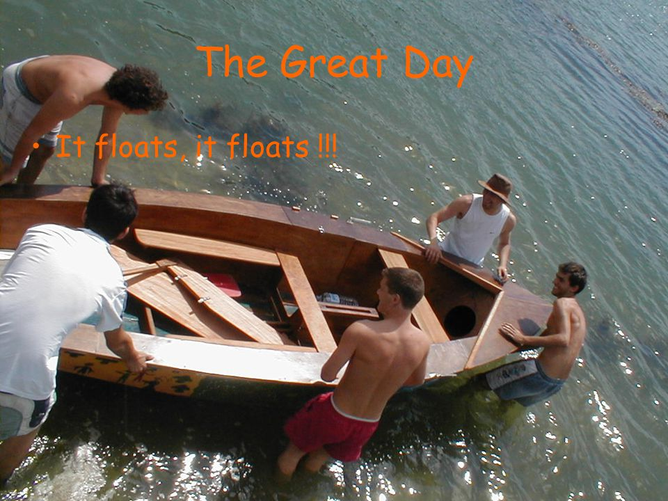 The Great Day It floats, it floats !!!