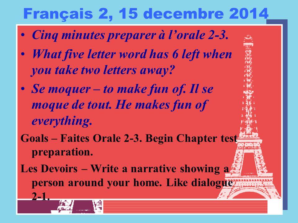 Français 2, 15 decembre 2014 Cinq minutes preparer à l'orale 2-3.