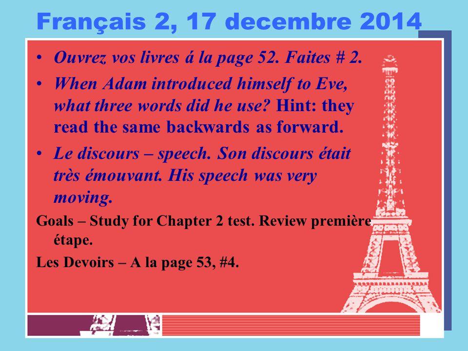 Français 2, 17 decembre 2014 Ouvrez vos livres á la page 52.