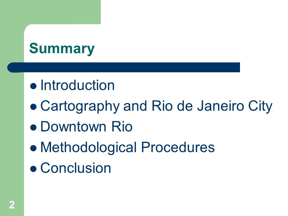 2 Summary Introduction Cartography and Rio de Janeiro City Downtown Rio Methodological Procedures Conclusion