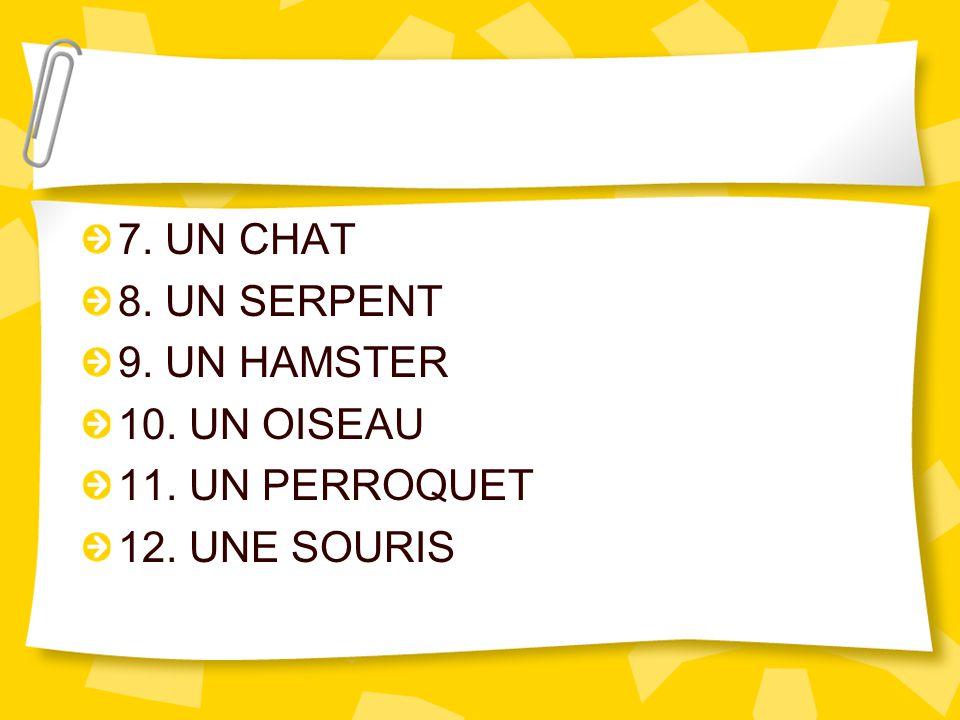 ANSWERS 1. UN CHIEN 2. UNE TORTUE 3. UN POISSON ROUGE 4. UN CHEVAL 5. UN LAPIN 6. UNE ARAIGNEE