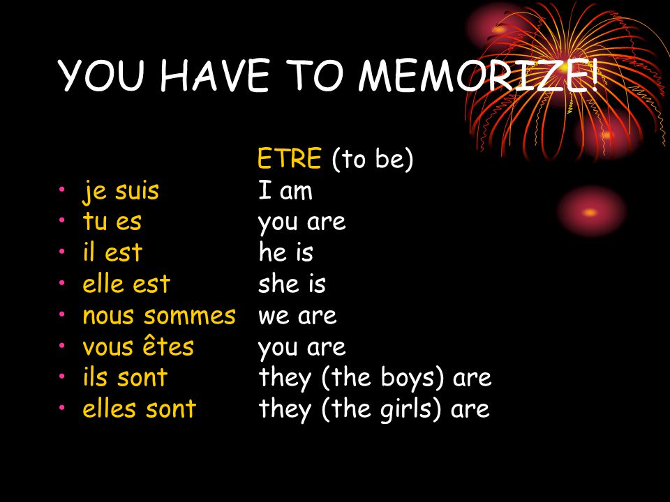 YOU HAVE TO MEMORIZE.