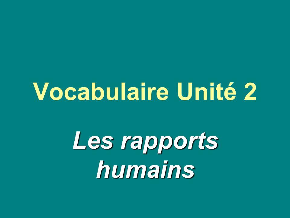 Vocabulaire Unité 2 Les rapports humains