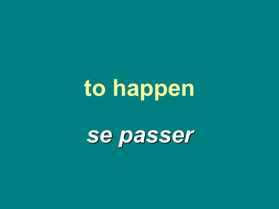 to happen se passer