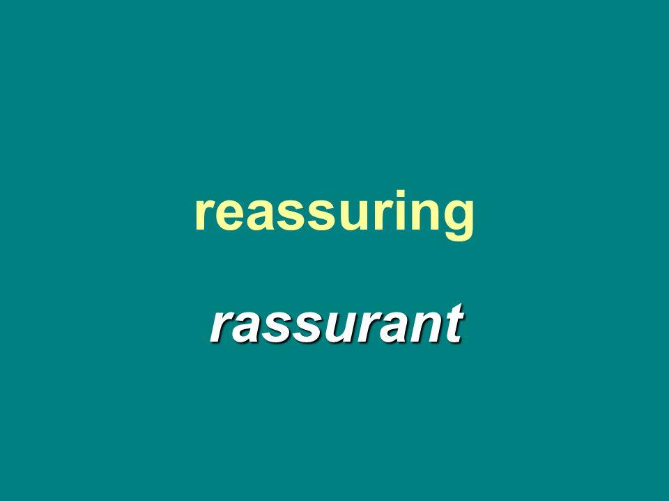reassuring rassurant