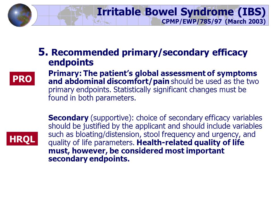 Irritable Bowel Syndrome (IBS) CPMP/EWP/785/97 (March 2003) 5.