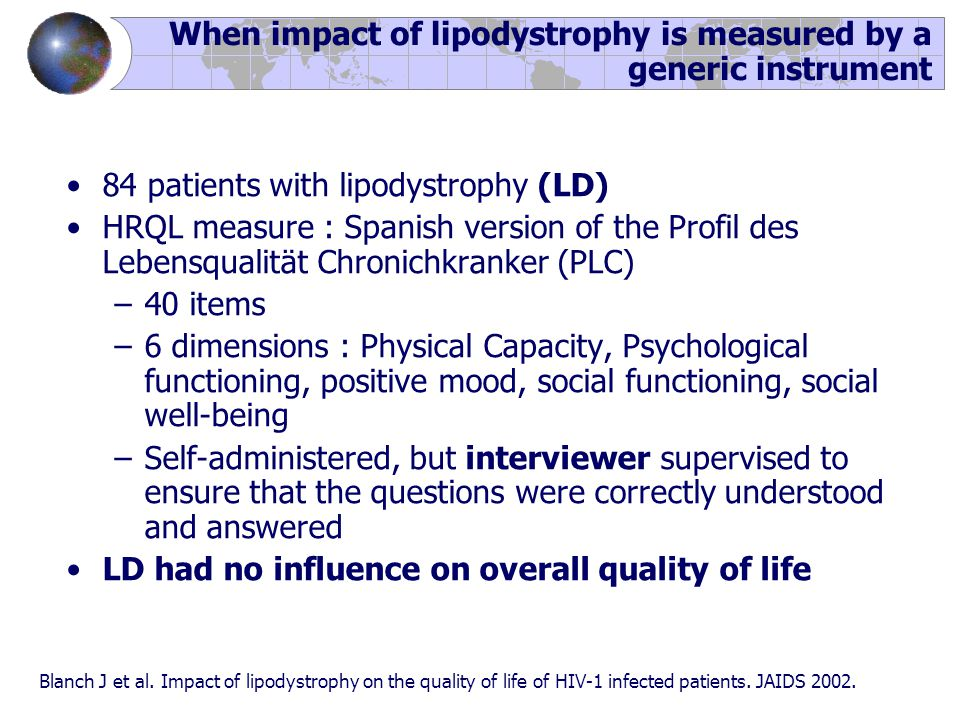 When impact of lipodystrophy is measured by a generic instrument Blanch J et al. Impact of lipodystrophy on the quality of life of HIV-1 infected pati