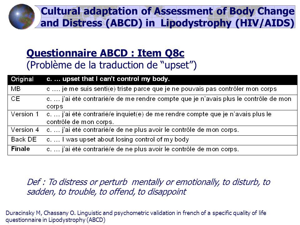 "Questionnaire ABCD : Item Q8c (Problème de la traduction de ""upset"") Def : To distress or perturb mentally or emotionally, to disturb, to sadden, to t"