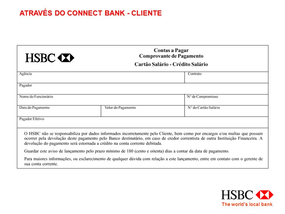 The world s local bank ATRAVÉS DO CONNECT BANK - CLIENTE